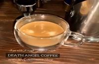 طرز تهیه قهوه اسپرسو با DEATH ANGEL COFFEE قهوه فرشته مرگ