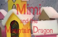 تریلر انیمیشن میمی و اژدهای کوهستان Mimi and the Mountain Dragon 2019