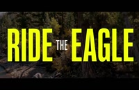 تریلر فیلم عقاب سواری Ride the Eagle 2021 سانسور شده