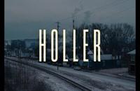 تریلر فیلم هولر Holler 2020 سانسور شده