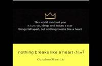 دانلود آهنگ nothing breaks like a heart اصلی